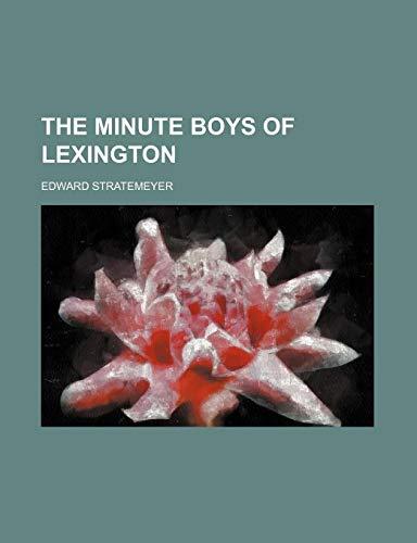 9781151013323: The Minute Boys of Lexington