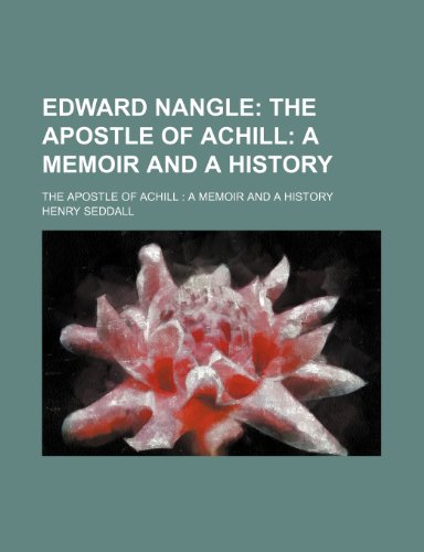 9781151020239: Edward Nangle; The Apostle of Achill: A Memoir and a History