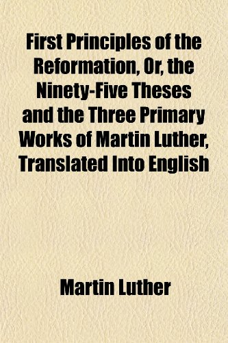 ninety five theses translation To several nuns a treatise on good works on translating prefaces from  luther's german bible version ninety-five theses luther's larger catechism.
