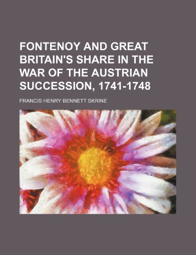 9781151021946: Fontenoy and Great Britain's share in the war of the Austrian succession, 1741-1748
