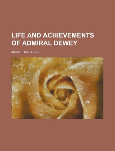 9781151025401: Life and Achievements of Admiral Dewey