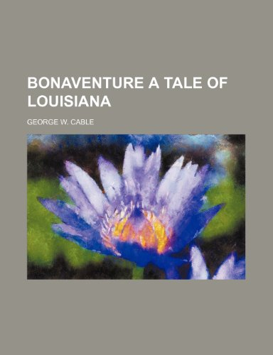 9781151032157: bonaventure a tale of louisiana