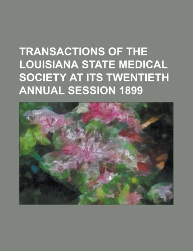 9781151036483: Transactions of the Louisiana State Medical Society at Its Twentieth Annual Session 1899