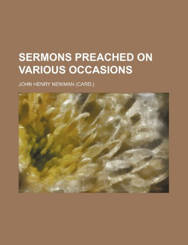 Sermons Preached on Various Occasions (Volume 22) (1151037842) by John Henry Newman