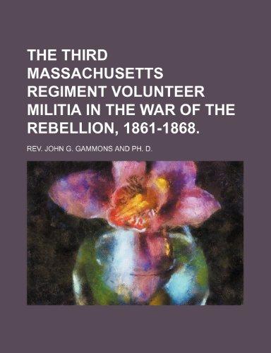 9781151039668: The Third Massachusetts Regiment Volunteer Militia in the War of the Rebellion, 1861-1868.