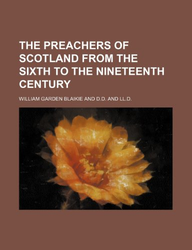 9781151043085: The Preachers of Scotland From the Sixth to the Nineteenth Century