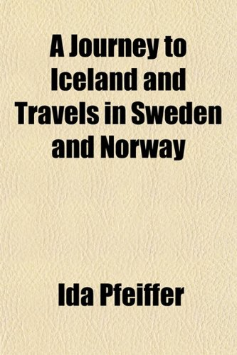 9781151048387: A Journey to Iceland and Travels in Sweden and Norway