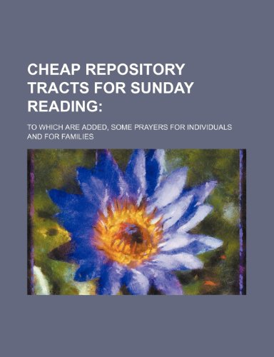 9781151050052: Cheap repository tracts for Sunday reading; to which are added, some prayers for individuals and for families