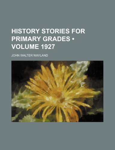 9781151054746: History Stories for Primary Grades (Volume 1927)