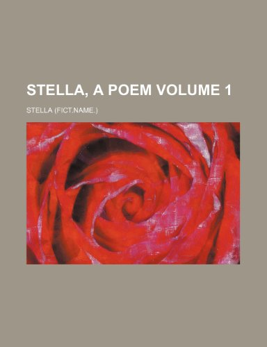 Stella, a poem Volume 1 (1151065412) by Stella