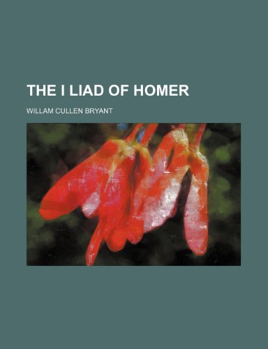 9781151066190: The I Liad of Homer