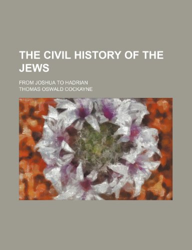 9781151070005: The Civil History of the Jews; From Joshua to Hadrian