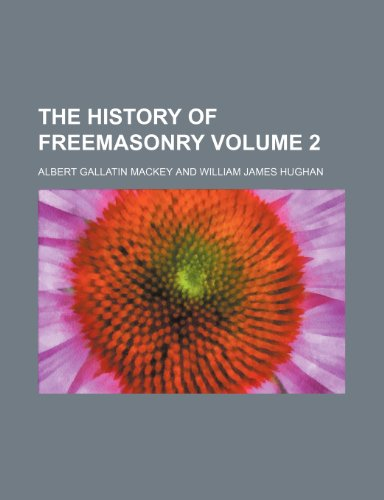 9781151071378: The history of freemasonry Volume 2