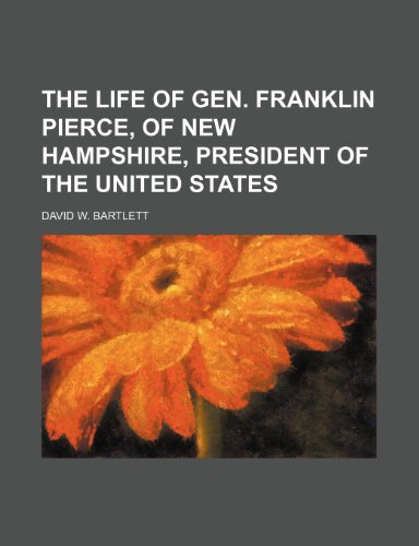 9781151072283: The Life of Gen. Franklin Pierce, of New Hampshire, President of the United States