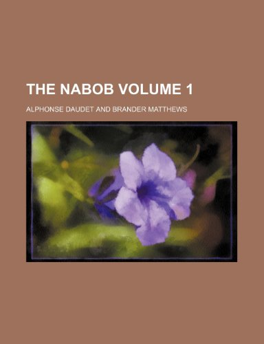 The nabob Volume 1 (9781151073198) by Alphonse Daudet