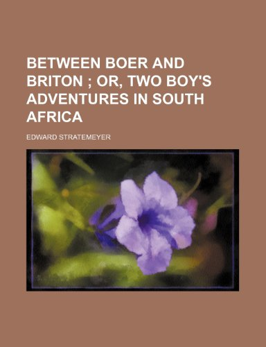 9781151081148: Between Boer and Briton; Or, Two Boy's Adventures in South Africa