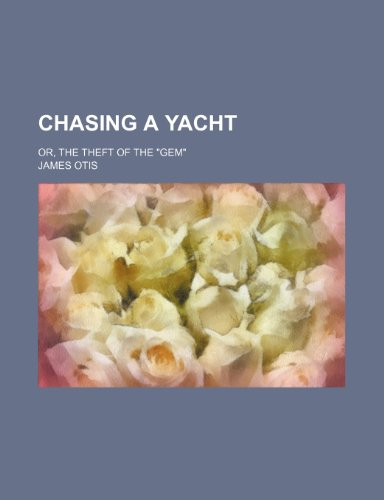 9781151081971: Chasing a Yacht; Or, the Theft of the