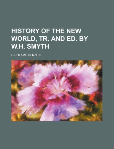 9781151086570: History of the New World, Tr. and Ed. by W.h. Smyth