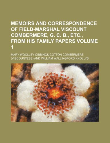 9781151090560: Memoirs and Correspondence of Field-Marshal Viscount Combermere, G. C. B, Etc, from His Family Papers
