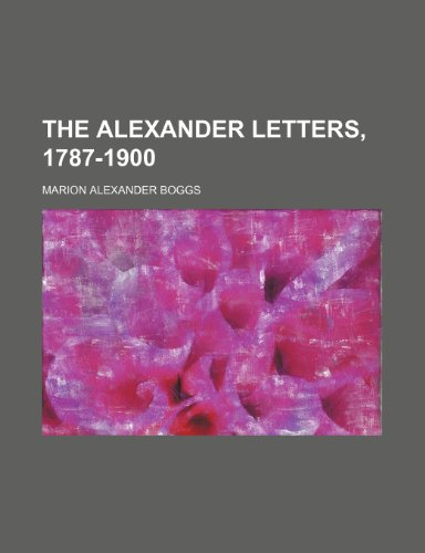9781151098887: The Alexander Letters, 1787-1900