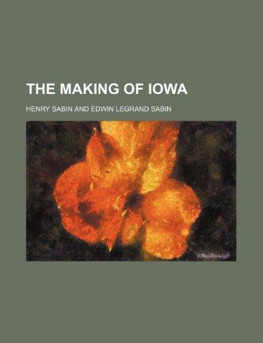 9781151104533: The Making of Iowa