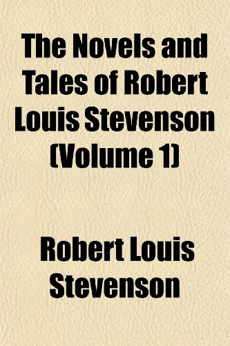 9781151104953: The Novels and Tales of Robert Louis Stevenson (Volume 1)