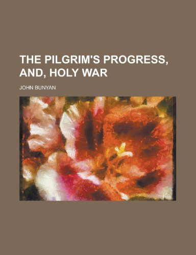 9781151105226: The Pilgrim's Progress, And, Holy War