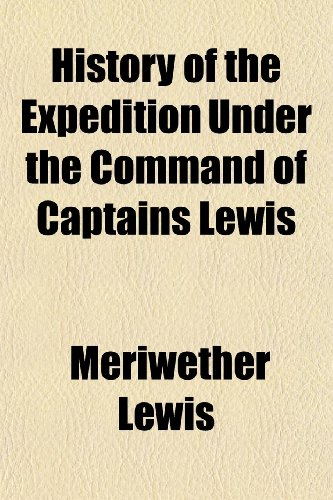 9781151116918: History of the Expedition Under the Command of Captains Lewis