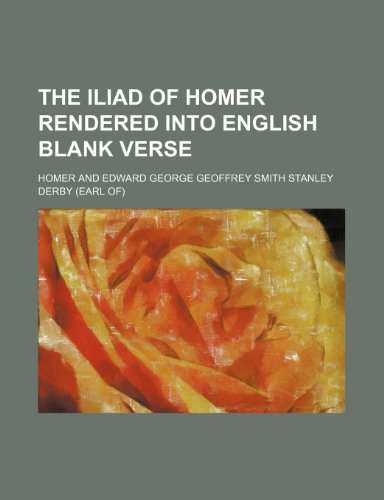 9781151118455: The Iliad of Homer Rendered Into English Blank Verse (Volume 1)