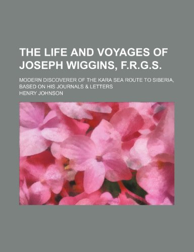 The Life and Voyages of Joseph Wiggins,: Henry Johnson