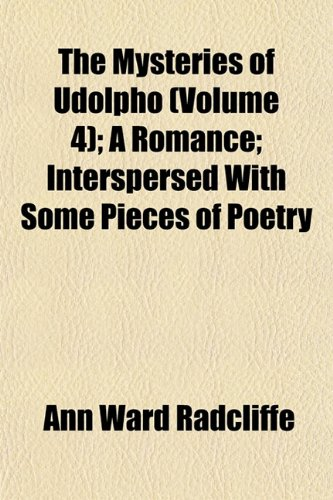 9781151122209: The Mysteries of Udolpho (Volume 4); A Romance Interspersed With Some Pieces of Poetry