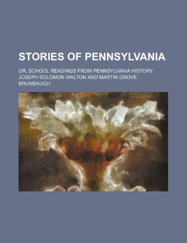 9781151128812: Stories of Pennsylvania; Or, School Readings from Pennsylvania History