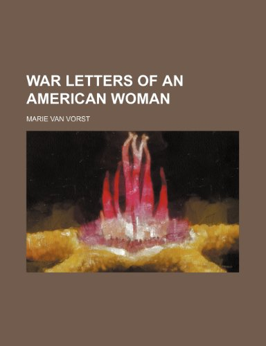 9781151130501: War letters of an American woman (Volume 640)