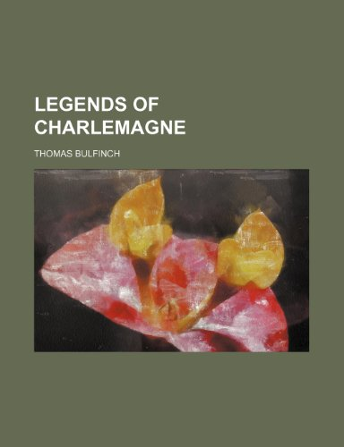 Legends of Charlemagne (1151137367) by Bulfinch, Thomas