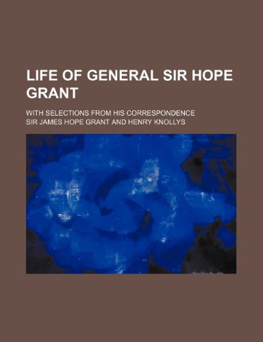 9781151138064: Life of General Sir Hope Grant (Volume 1); With Selections from His Correspondence