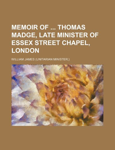 9781151138118: Memoir of  Thomas Madge, late minister of Essex street chapel, London