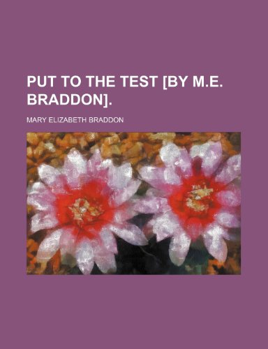 Put to the Test [By M.e. Braddon]. (1151141178) by Mary Elizabeth Braddon
