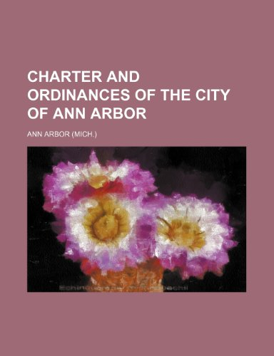9781151150622: Charter and Ordinances of the City of Ann Arbor