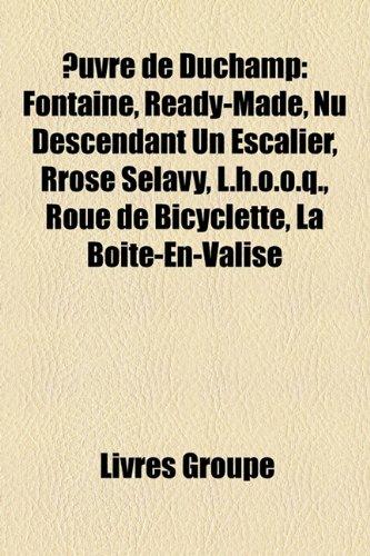 9781151171672: Uvre de Duchamp: Fontaine, Ready-Made, NU Descendant Un Escalier, Rrose Slavy, L.H.O.O.Q., Roue de Bicyclette, La Bote-En-Valise