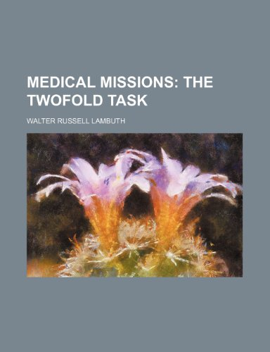 Medical Missions; The Twofold Task: Walter Russell Lambuth