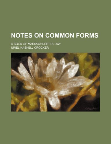 9781151185266: Notes on Common Forms; A Book of Massachusetts Law