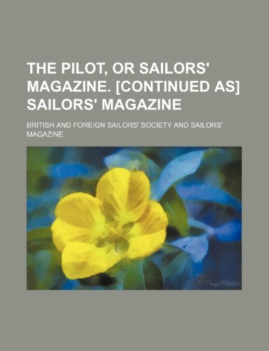 9781151194701: The Pilot, or Sailors' Magazine. [Continued As] Sailors' Magazine