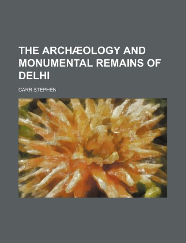 9781151194879: The archæology and monumental remains of Delhi