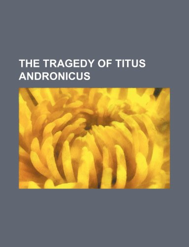 9781151195869: The Tragedy of Titus Andronicus