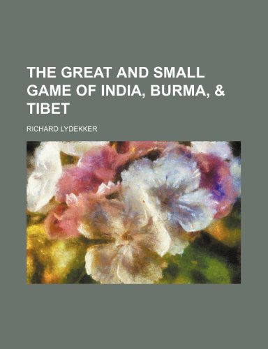9781151198785: The Great and Small Game of India, Burma, Tibet