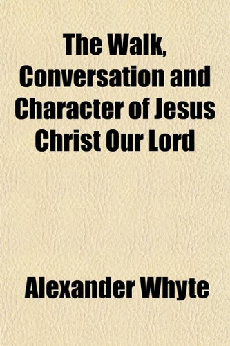 9781151204639: The Walk, Conversation and Character of Jesus Christ Our Lord