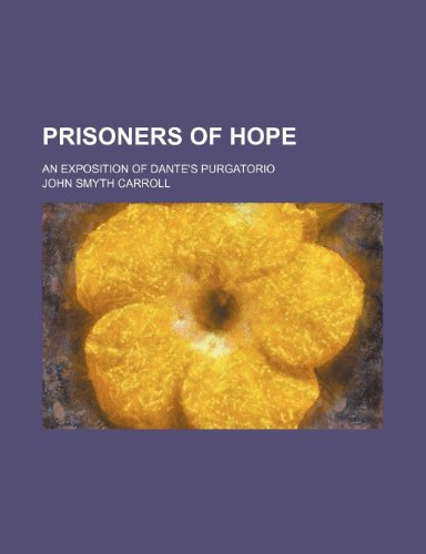 9781151217257: Prisoners of hope; an exposition of Dante's Purgatorio