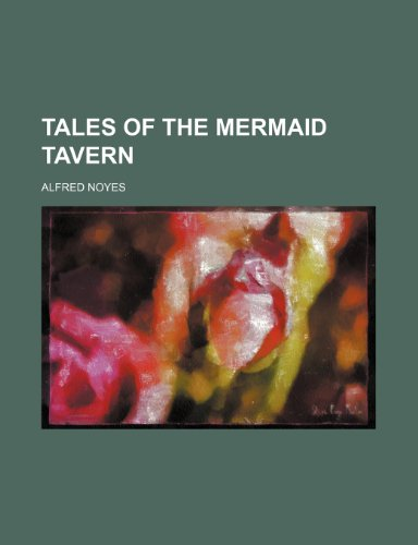 Tales of the Mermaid Tavern (1151220043) by Noyes, Alfred