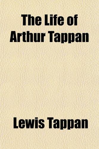 9781151224248: The Life of Arthur Tappan