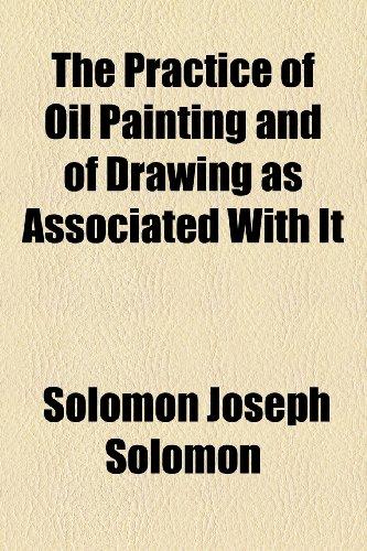 The Practice of Oil Painting and of: Solomon Joseph Solomon